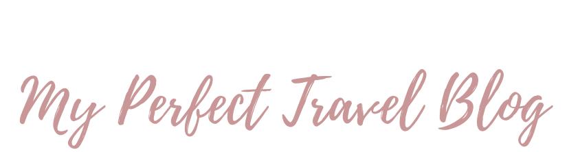 My Perfect Travel Blog